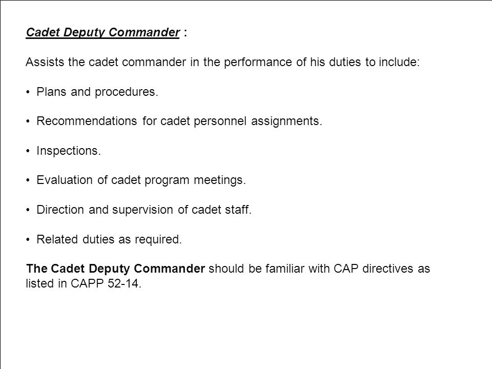 Cadet Executive Officer : Assists the cadet commander and deputy commander in administering cadet squadron activities.