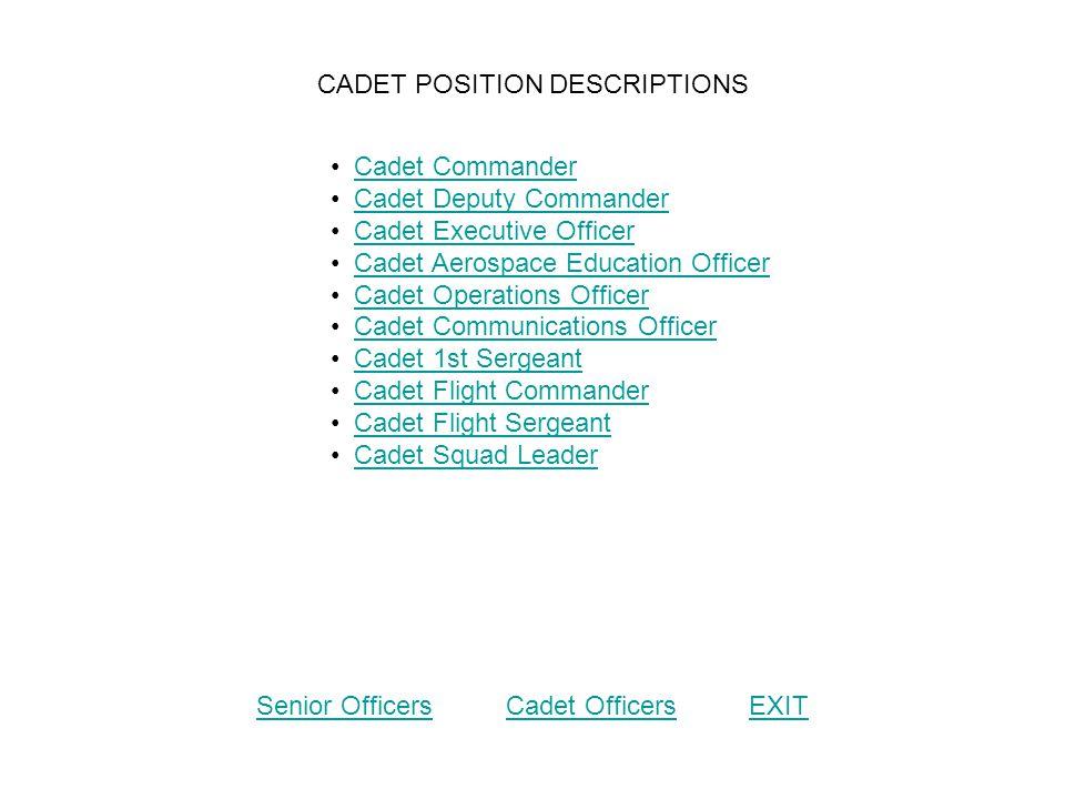 Cadet Commander Cadet Deputy Commander Cadet Executive Officer Cadet Aerospace Education Officer Cadet Operations Officer Cadet Communications Officer
