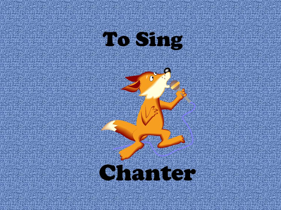 To Sing Chanter