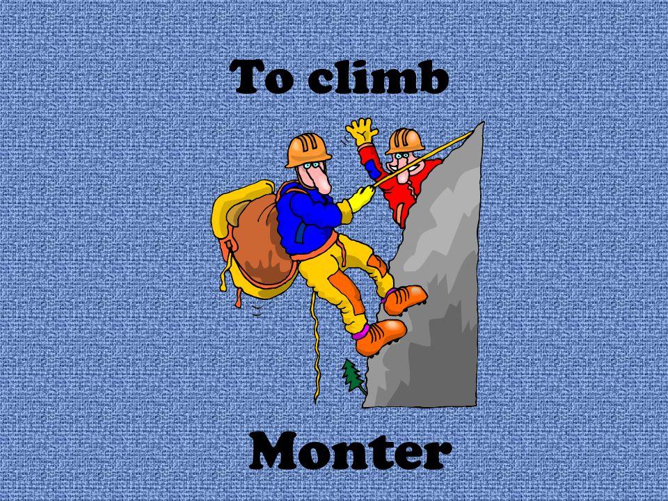 To climb Monter