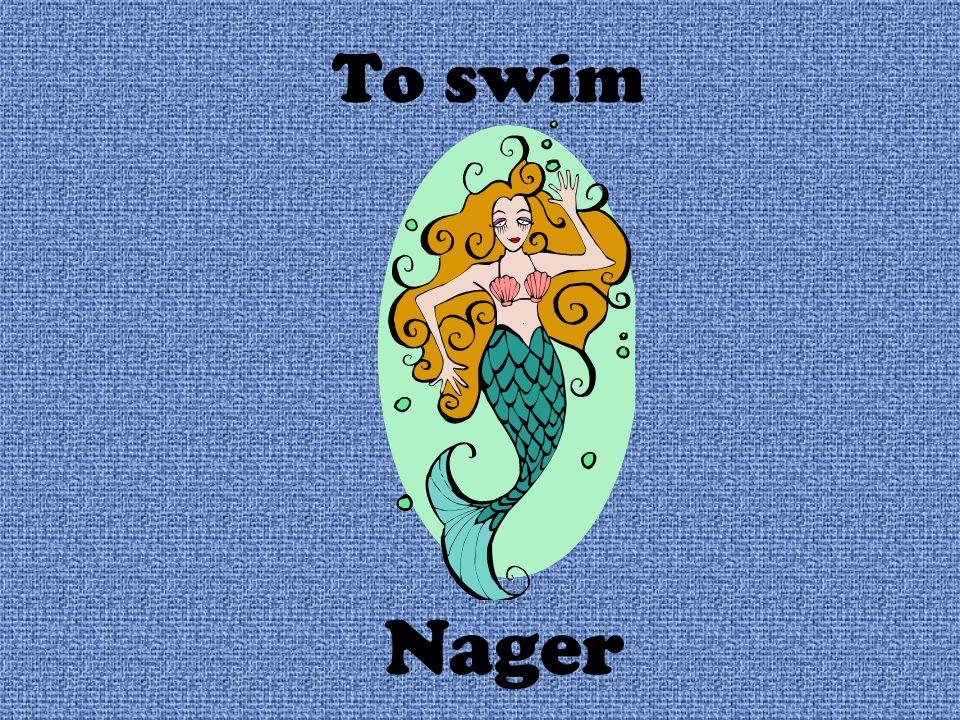 To swim Nager