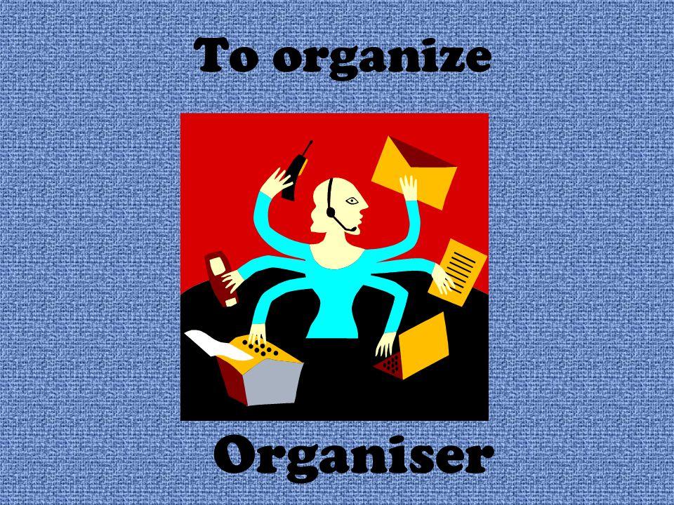 To organize Organiser