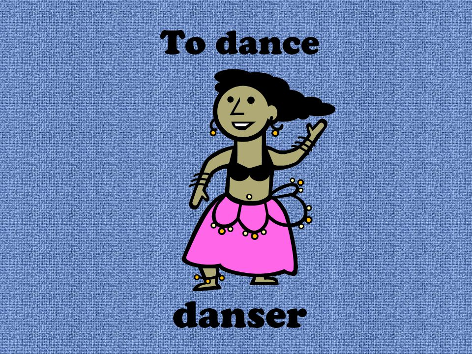 To dance danser