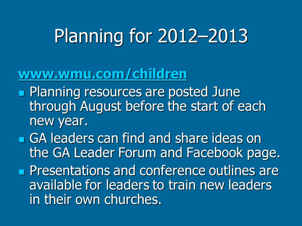 Planning for 2012–2013 www.wmu.com/children Planning resources are posted June through August before the start of each new year.