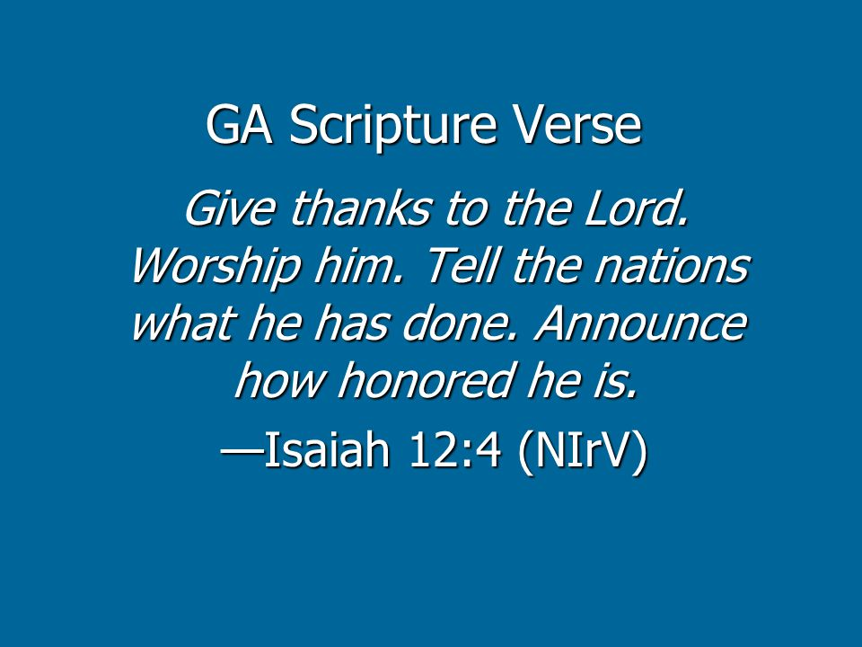 GA Scripture Verse Give thanks to the Lord.Worship him.