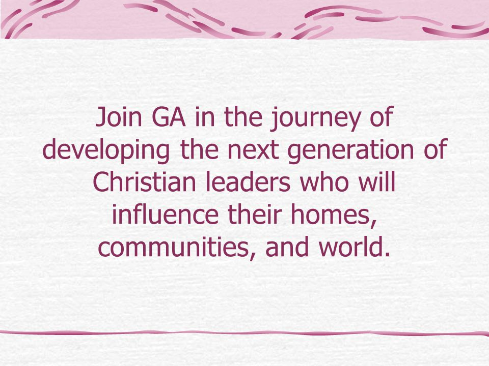 Join GA in the journey of developing the next generation of Christian leaders who will influence their homes, communities, and world.