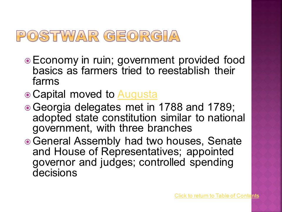  Economy in ruin; government provided food basics as farmers tried to reestablish their farms  Capital moved to AugustaAugusta  Georgia delegates m