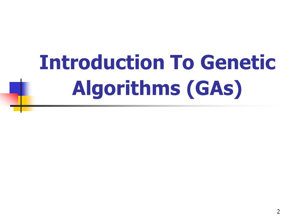 3 What Are Genetic Algorithms (GAs).