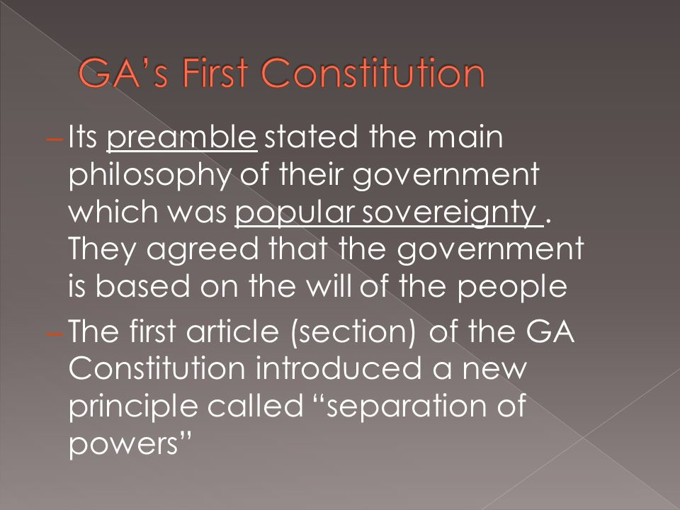 – Its preamble stated the main philosophy of their government which was popular sovereignty. They agreed that the government is based on the will of t