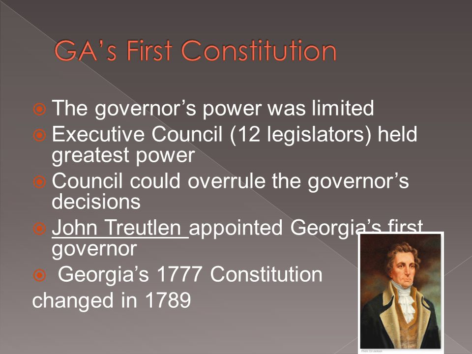  The governor's power was limited  Executive Council (12 legislators) held greatest power  Council could overrule the governor's decisions  John T
