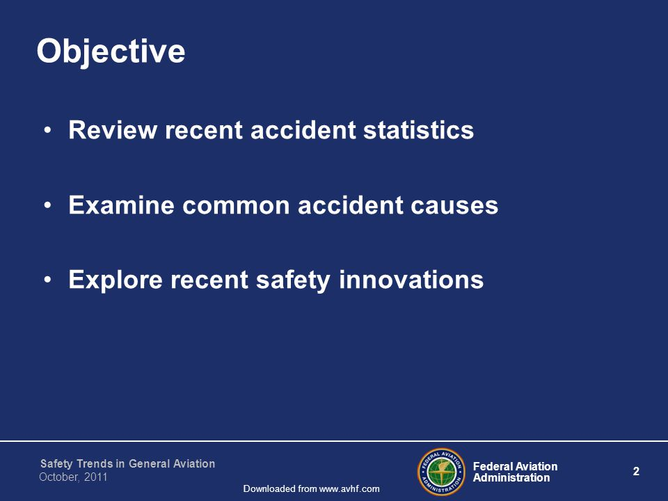 Federal Aviation Administration 3 Safety Trends in General Aviation October, 2011 Downloaded from www.avhf.com The Nall Report