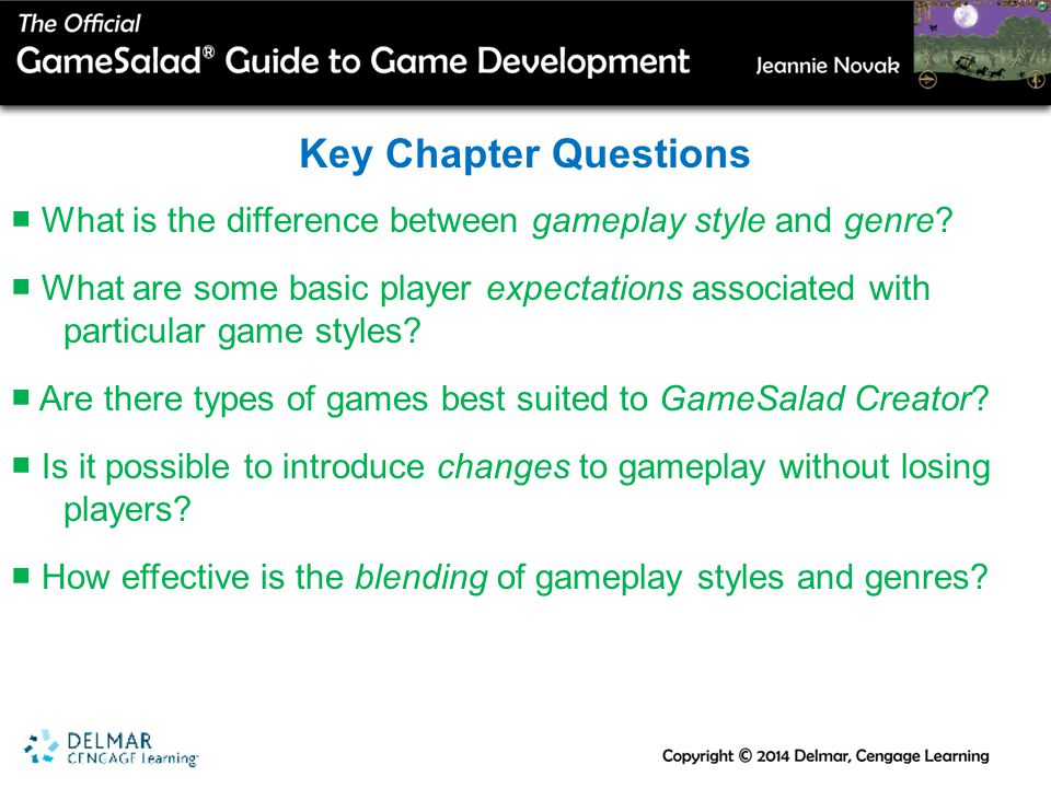 Key Chapter Questions ■ What is the difference between gameplay style and genre.