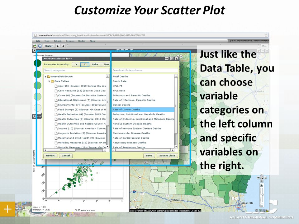 Customize Your Scatter Plot Just like the Data Table, you can choose variable categories on the left column and specific variables on the right.