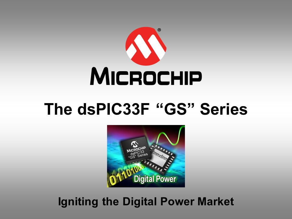 """The dsPIC33F """"GS"""" Series Igniting the Digital Power Market"""
