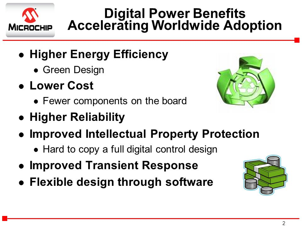 2 Digital Power Benefits Accelerating Worldwide Adoption l Higher Energy Efficiency l Green Design l Lower Cost l Fewer components on the board l High