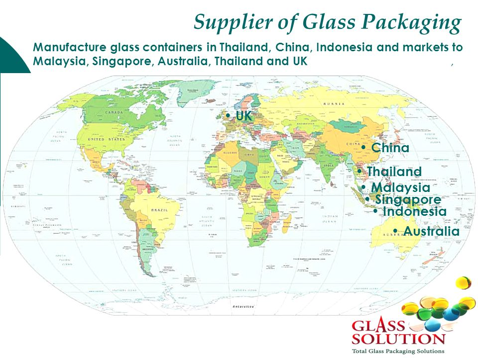 Manufacture glass containers in Thailand, China, Indonesia and markets to Malaysia, Singapore, Australia, Thailand and UK, China Thailand Indonesia Malaysia Australia Singapore Supplier of Glass Packaging UK