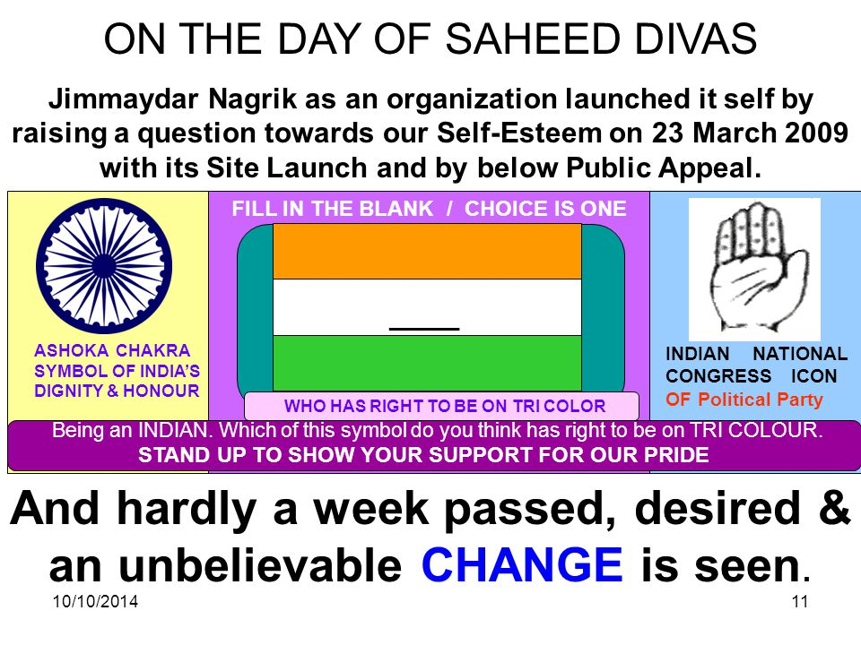 10/10/201411 ON THE DAY OF SAHEED DIVAS Jimmaydar Nagrik as an organization launched it self by raising a question towards our Self-Esteem on 23 March