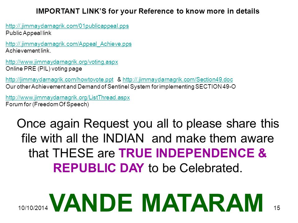 10/10/201415 IMPORTANT LINK'S for your Reference to know more in details http://.jimmaydarnagrik.com/01publicappeal.pps Public Appeal link http://.jimmaydarnagrik.com/Appeal_Achieve.pps Achievement link.