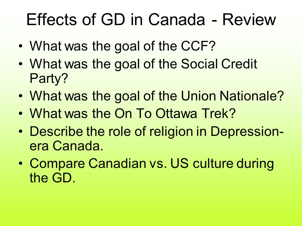 Effects of GD in Canada - Review What was the goal of the CCF.