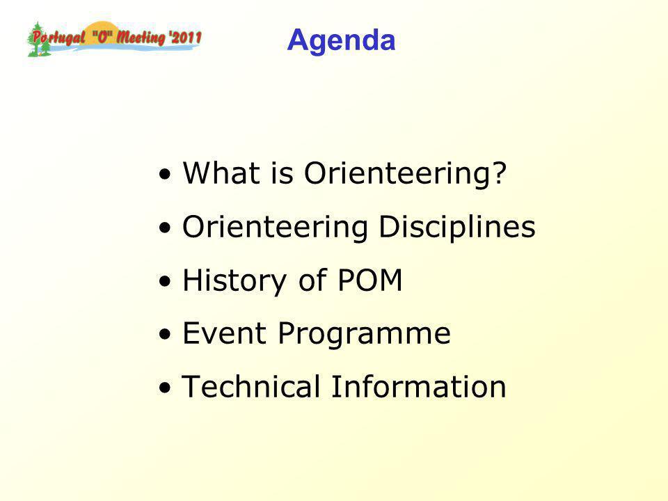 Agenda What is Orienteering.