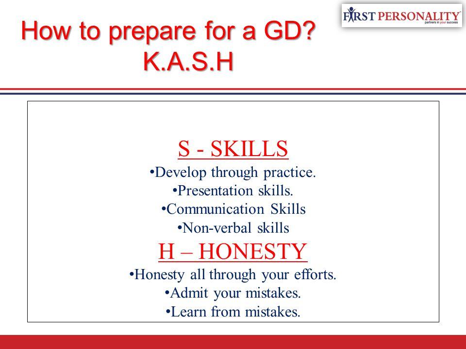 S - SKILLS Develop through practice.Presentation skills.