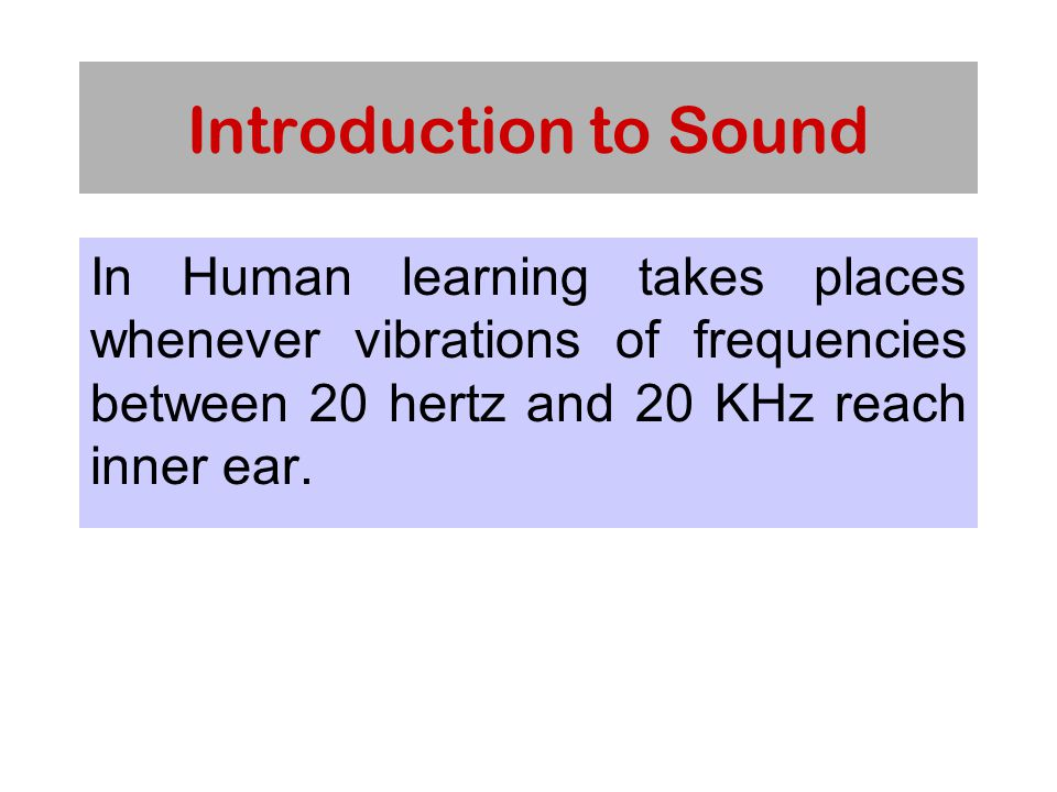 Introduction to Sound Acoustics is the science of sound.