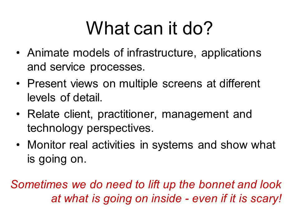 What can it do. Animate models of infrastructure, applications and service processes.