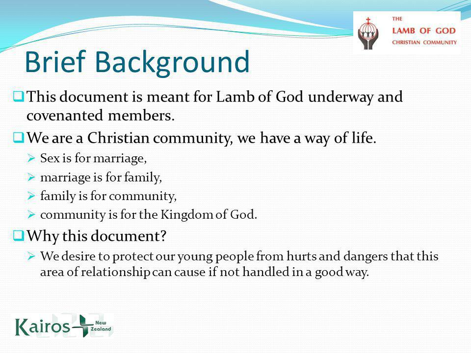 Brief Background  This document is meant for Lamb of God underway and covenanted members.