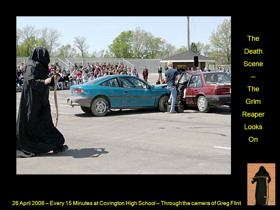 26 April 2006 – Every 15 Minutes at Covington High School – Through the camera of Greg Flint The Living Dead Arrive At The Death Scene