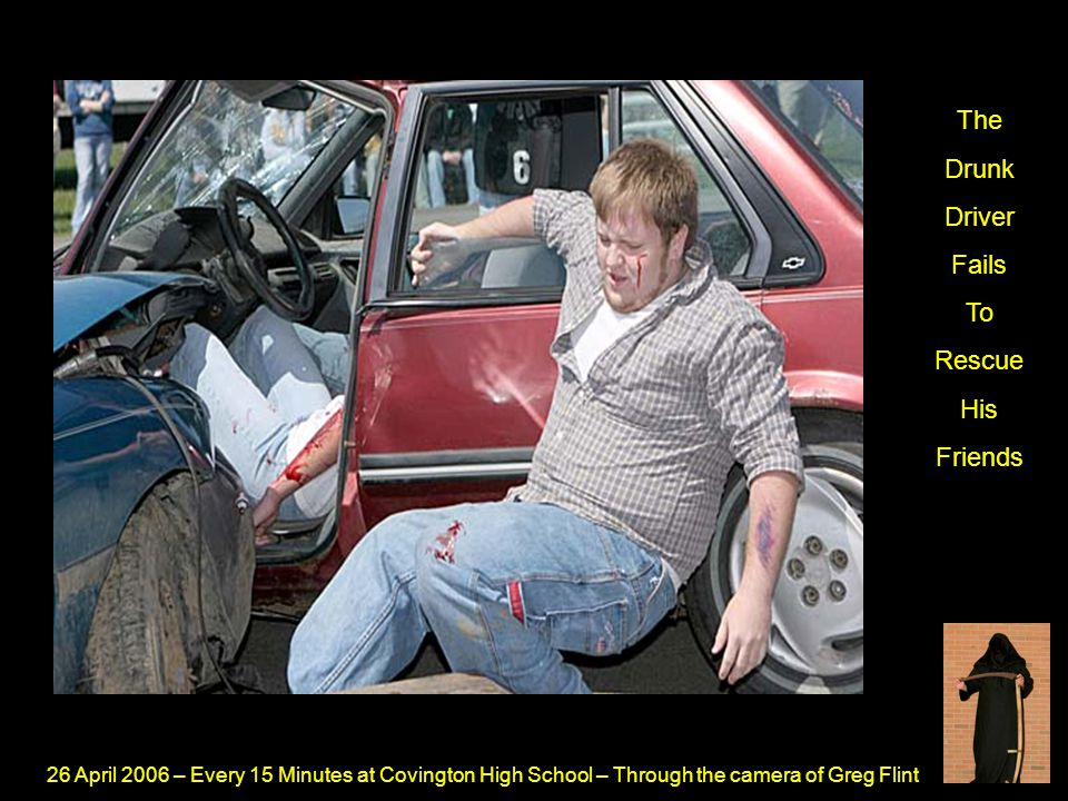 26 April 2006 – Every 15 Minutes at Covington High School – Through the camera of Greg Flint The Drunk Driver Fails To Rescue His Friends