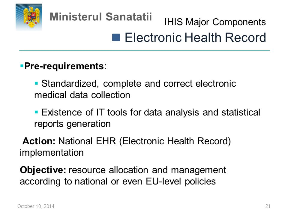 October 10, 201421  Pre-requirements:  Standardized, complete and correct electronic medical data collection  Existence of IT tools for data analys