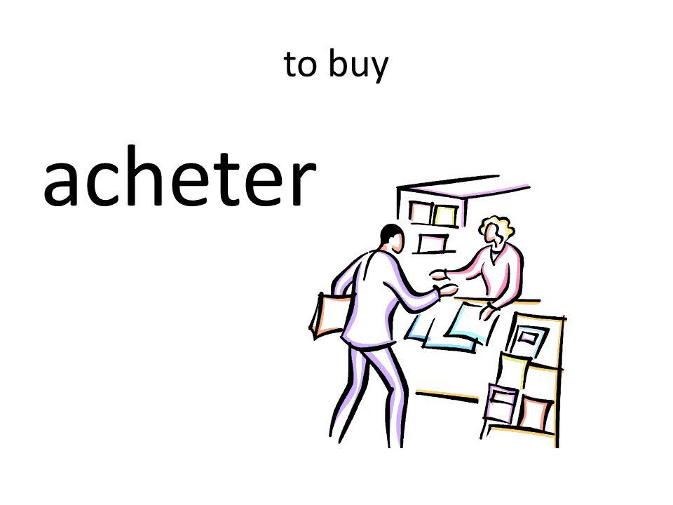 to buy acheter