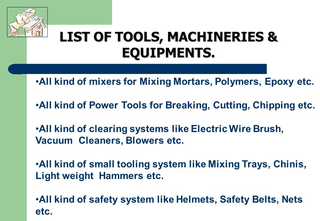 LIST OF TOOLS, MACHINERIES & EQUIPMENTS. 8 Nos. 3 Nos.