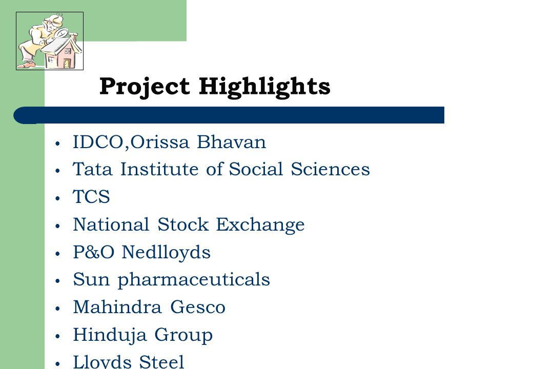IDCO,Orissa Bhavan Tata Institute of Social Sciences TCS National Stock Exchange P&O Nedlloyds Sun pharmaceuticals Mahindra Gesco Hinduja Group Lloyds Steel Project Highlights