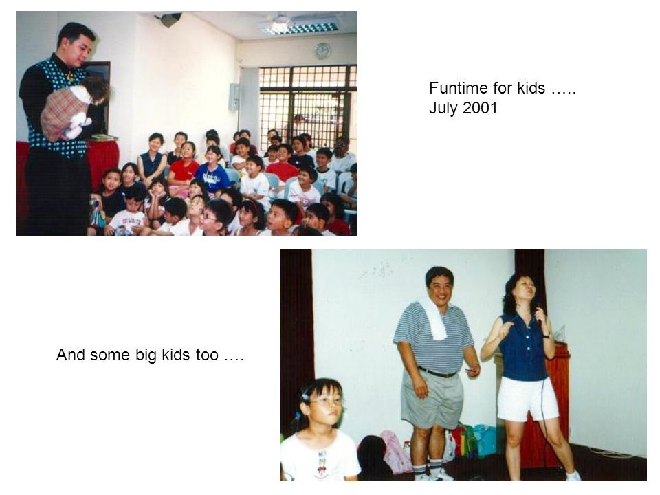 Funtime for kids ….. July 2001 And some big kids too ….