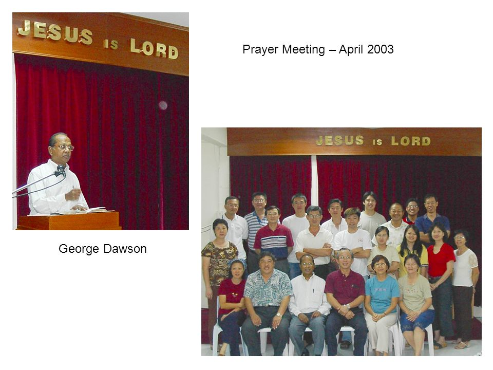 Prayer Meeting – April 2003 George Dawson