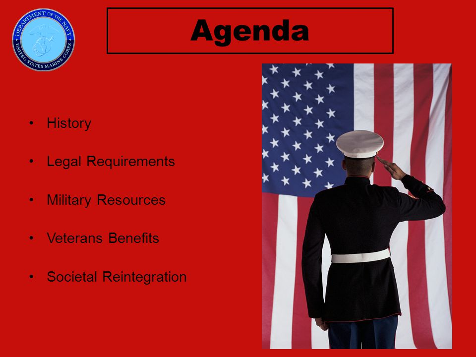 History Legal Requirements Military Resources Veterans Benefits Societal Reintegration Agenda