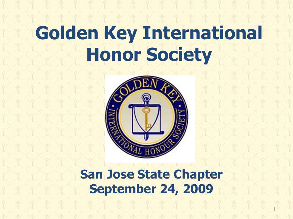 Golden Key International Honor Society San Jose State Chapter September 24, 2009 1