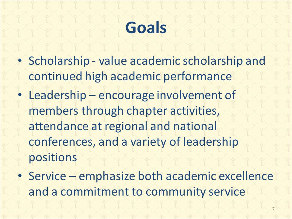 Goals Scholarship - value academic scholarship and continued high academic performance Leadership – encourage involvement of members through chapter activities, attendance at regional and national conferences, and a variety of leadership positions Service – emphasize both academic excellence and a commitment to community service 7