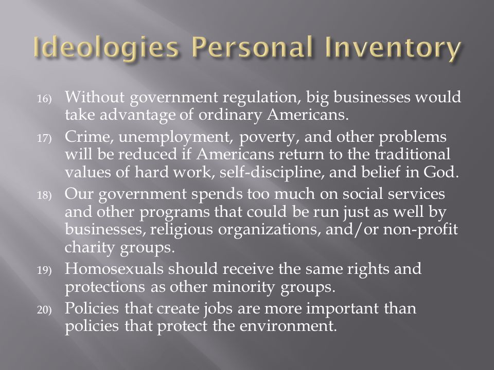 16) Without government regulation, big businesses would take advantage of ordinary Americans.