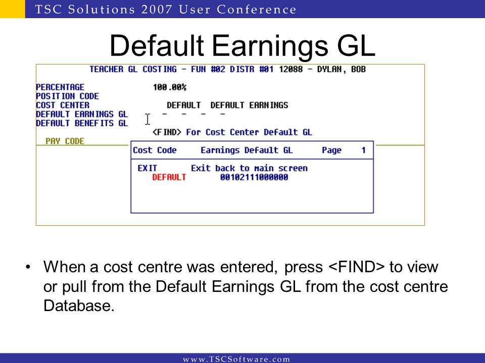 Default Earnings GL When a cost centre was entered, press to view or pull from the Default Earnings GL from the cost centre Database.