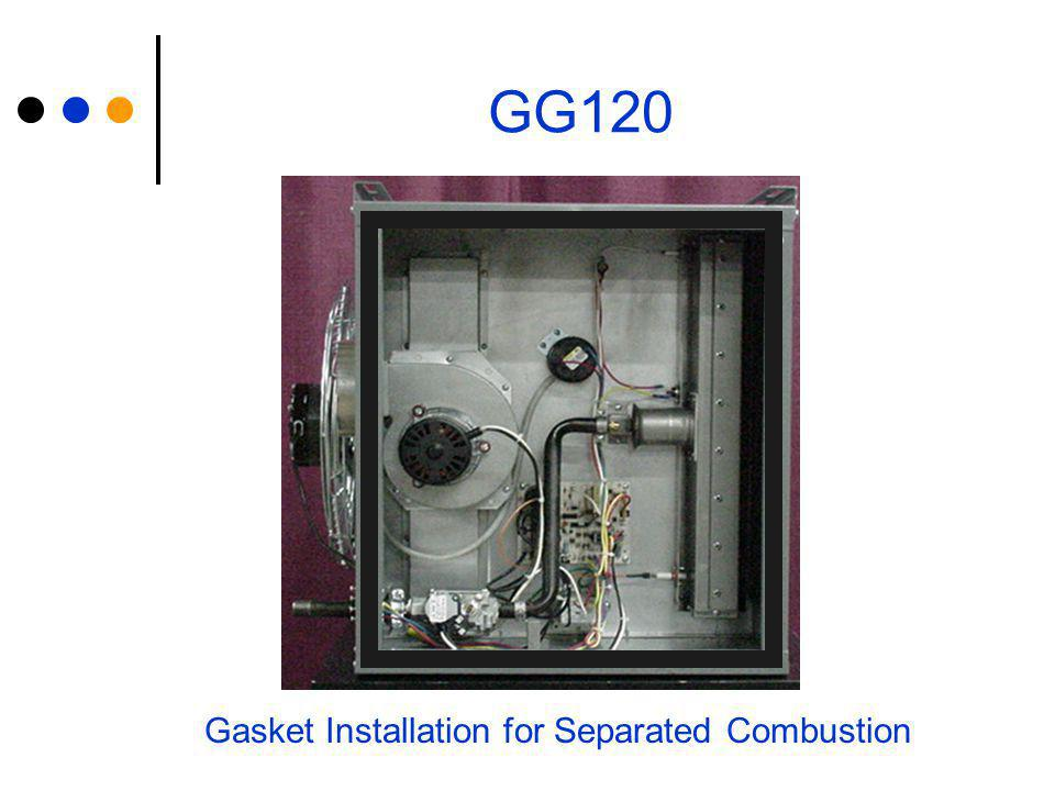 GG120 Gasket Installation for Separated Combustion
