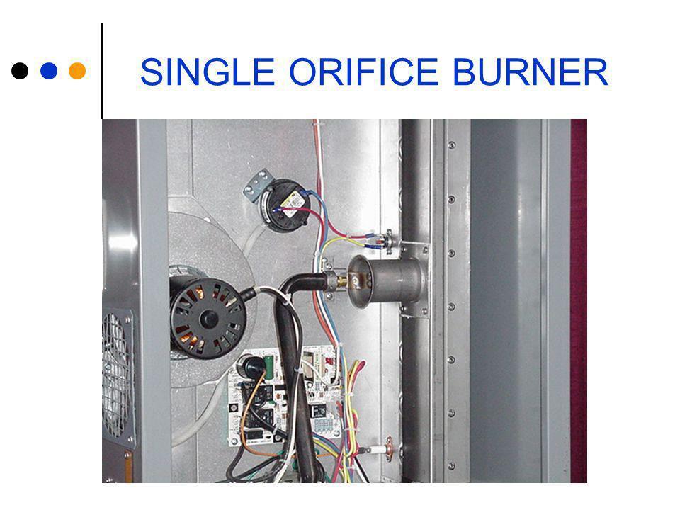 SINGLE ORIFICE BURNER