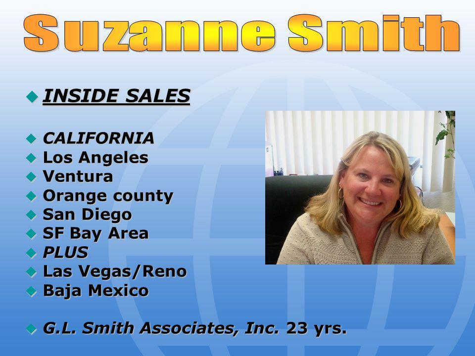  INSIDE SALES  CALIFORNIA  Los Angeles  Ventura  Orange county  San Diego  SF Bay Area  PLUS  Las Vegas/Reno  Baja Mexico  G.L.