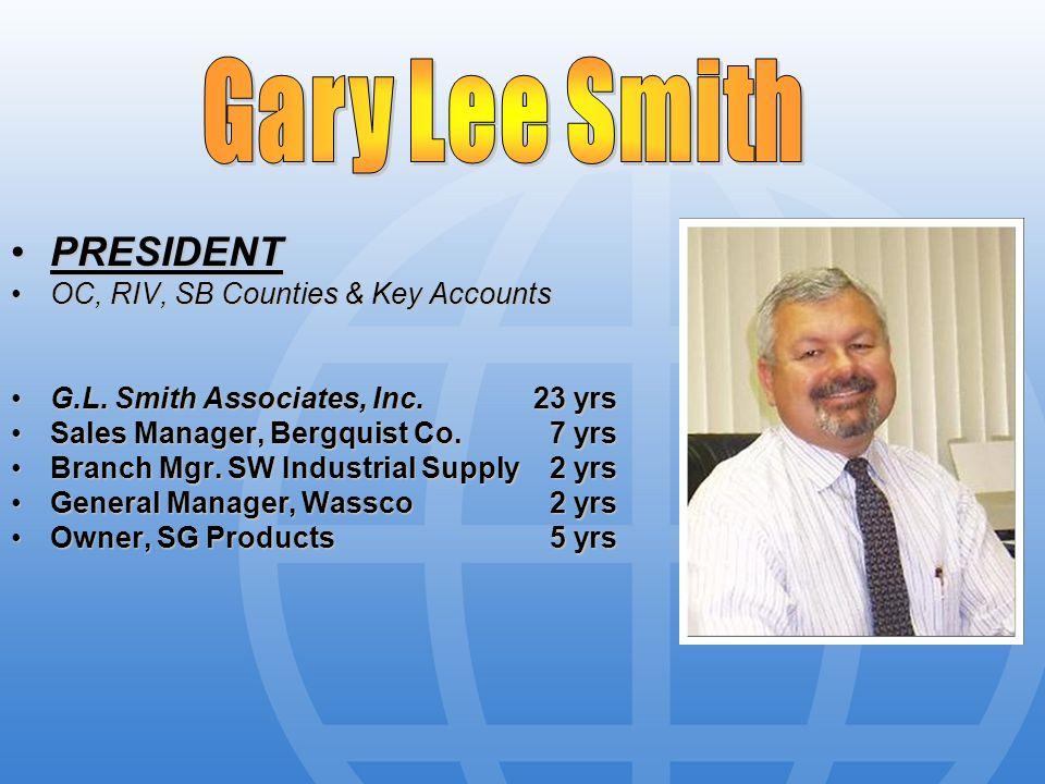 PRESIDENTPRESIDENT OC, RIV, SB Counties & Key AccountsOC, RIV, SB Counties & Key Accounts G.L.