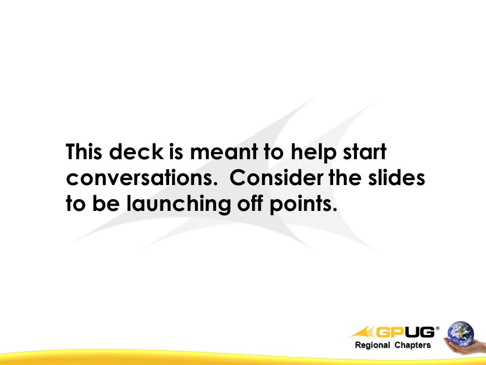 Regional Chapters This deck is meant to help start conversations.