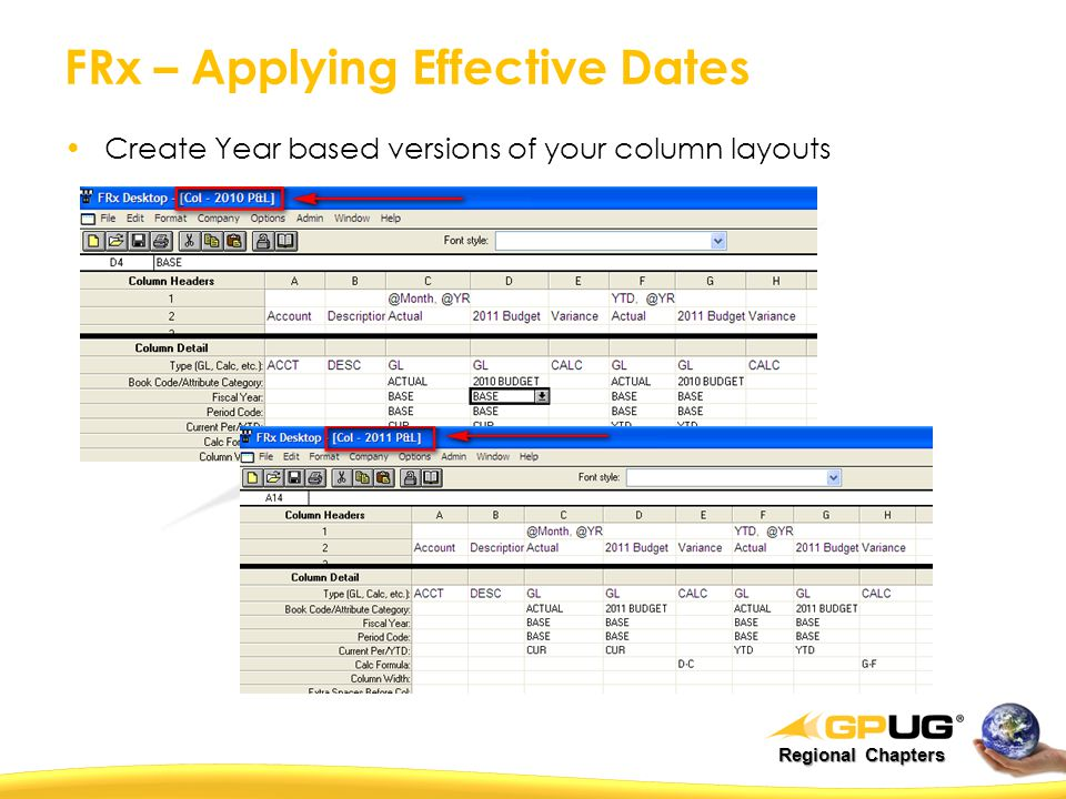Regional Chapters FRx – Applying Effective Dates Create Year based versions of your column layouts