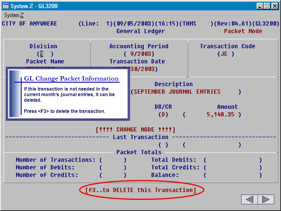 GL Change Packet Information If this transaction is not needed in the current month's journal entries, it can be deleted.