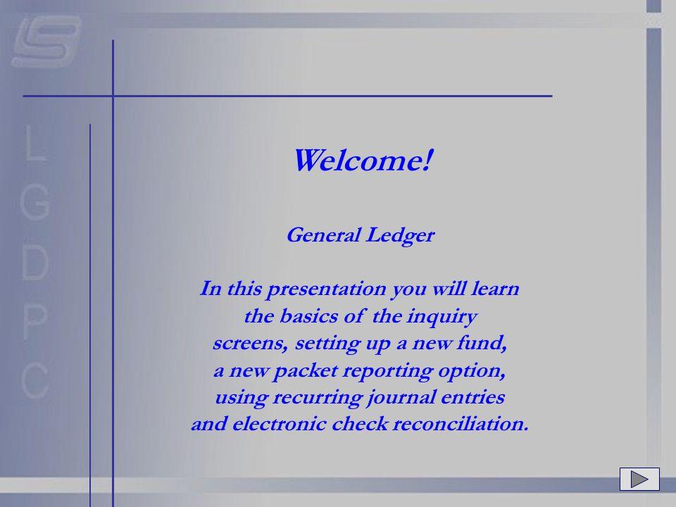 GL Main Menu Select Option #1 – Inquiry from the General Ledger Main Menu.