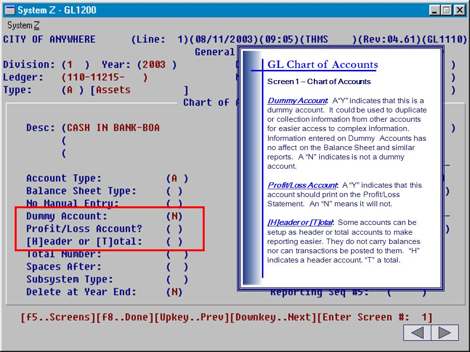 GL Chart of Accounts Screen 1 – Chart of Accounts Total Number: Applies only to header and total accounts.